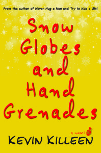 Snow Globes and Hand Grenades by Kevin Killeen